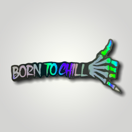 Stickers Holographique Born to Chill