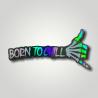 Stickers Holographique Born To Chill chez www.equipements-militaire.com